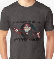 Step right up to the mystery shack Unisex T-Shirt