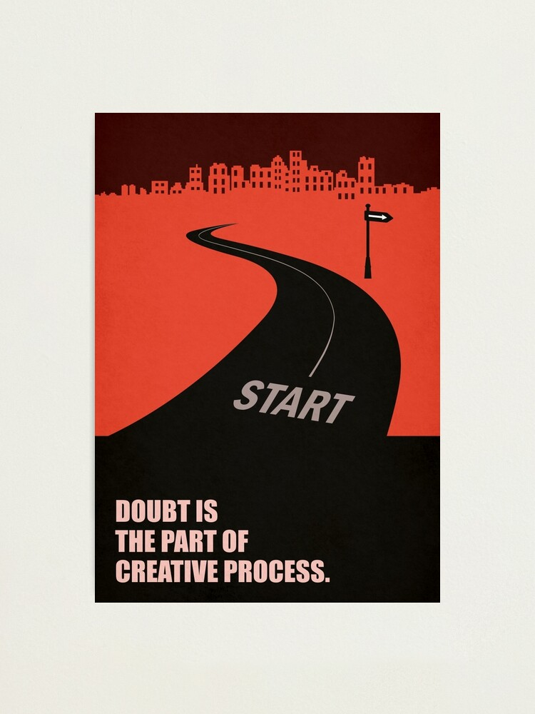 doubt is the part of creative process inspirational quotes