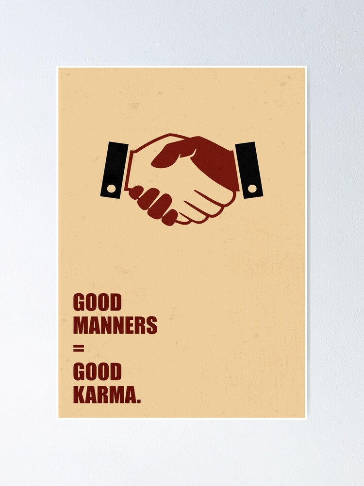 good manners good karma inspirational quotes poster by labno