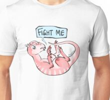 fight me Unisex T-Shirt