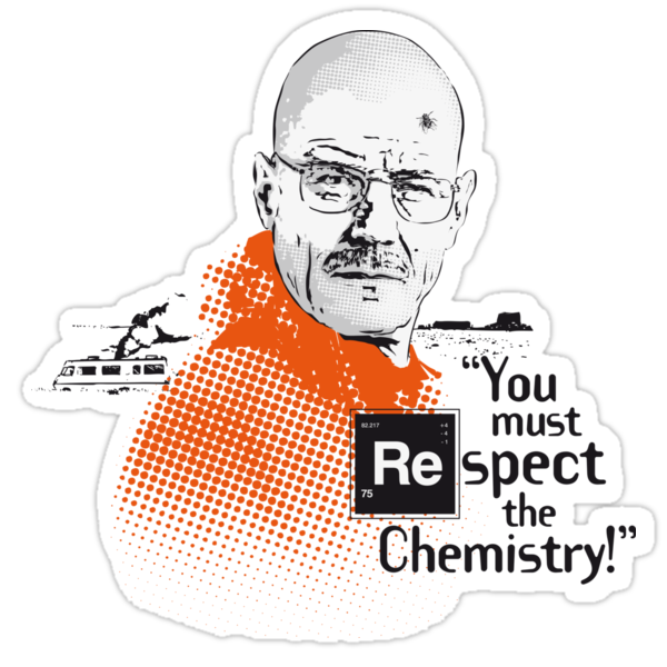 """""""You Must Respect The Chemistry!"""" by godgeeki"""