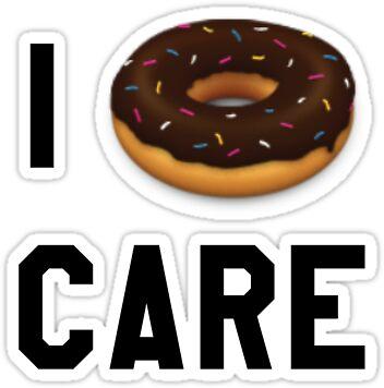 I donut care by amandabrynn