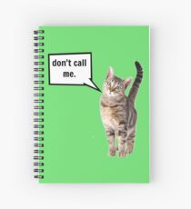 Don't cat call me Spiral Notebook