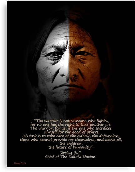 Quot Sitting Bull Warrior Quote Poster Quot Canvas Prints By