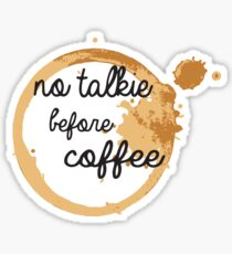 No Talkie Before Coffee Sticker