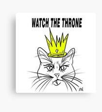Watch The Throne- Cat Design Canvas Print
