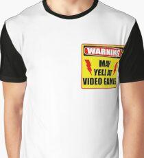 Warning! May yell at videogames. Graphic T-Shirt