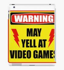 Warning! May yell at videogames. iPad Case/Skin