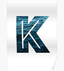 """The Letter """"K"""" Ocean Poster"""