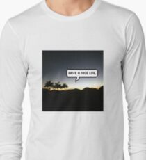 Have a Nice Life: Long Sleeve T-Shirts | Redbubble
