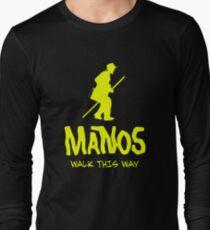 Manos - Torgo says walk this way Long Sleeve T-Shirt