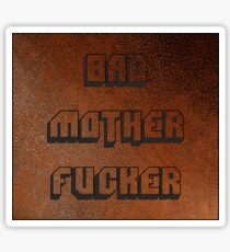 BAD MOTHER FUCKER 1 Sticker
