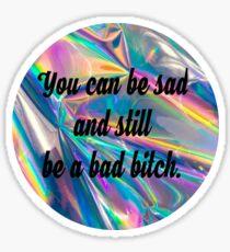 Sad Bitch Sticker