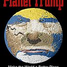 Planet Trump by EyeMagined