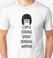 Tina Belcher: I Am A Strong Smart Sensual Woman Unisex T-Shirt