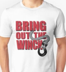 Bring out the winch! Unisex T-Shirt
