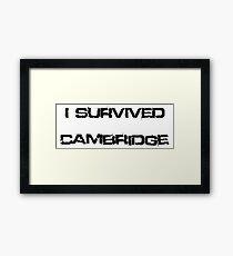 I Survived Cambridge Framed Print