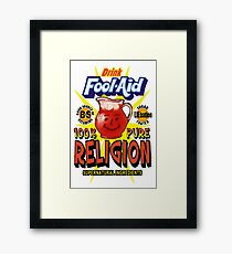 Fool-Aid: 100% Pure Religion (Light background) Framed Print