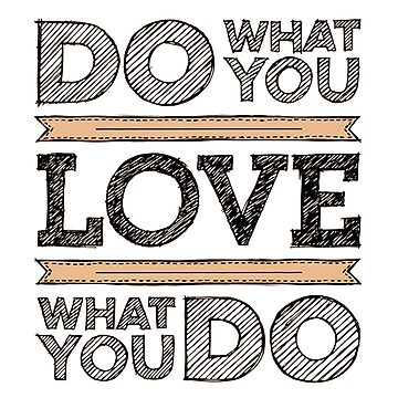 Do What You Love by susandstrock