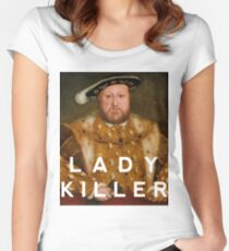 Henry the VIII- Lady Killer Women's Fitted Scoop T-Shirt