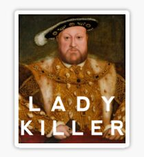 Henry the VIII- Lady Killer Sticker