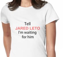 TELL  JARED LETO Womens Fitted T-Shirt
