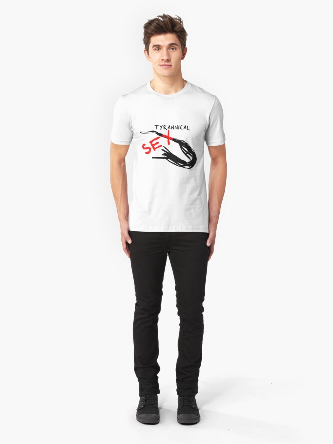 Alternate view of Tyrannical Sex Slim Fit T-Shirt