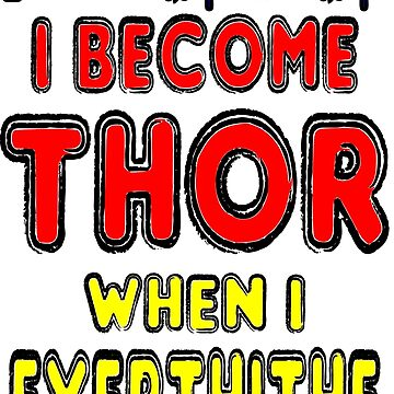 I Become Thor When I Exercithe  by tommytidalwave