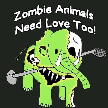 Zombie Animals Need Love Too! by NeoNephilim