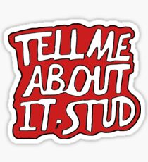 Tell Me About It, Stud Sticker