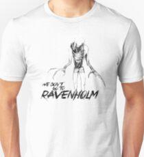 We Don't Go To Ravenholm (Dark) Unisex T-Shirt