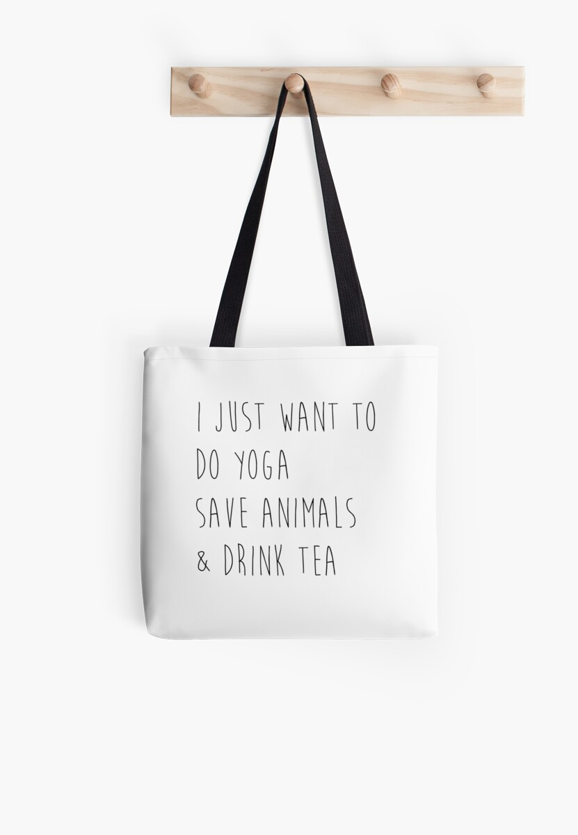 I Just Want to Do Yoga, Save Animals, & Drink Tea by studi03