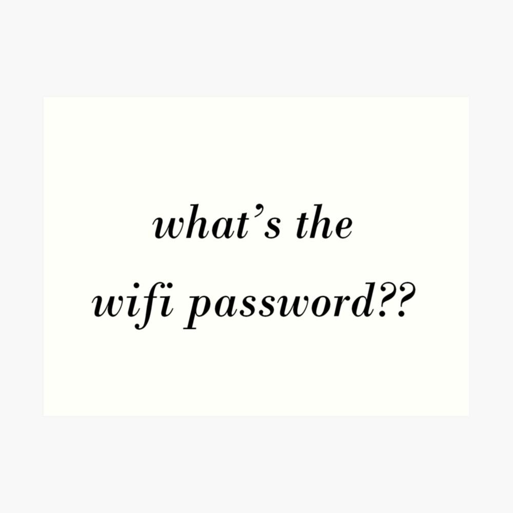 db7f3434cc107 Whats The Wifi Password?? | Art Print