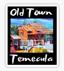 Old Town Temecula Sticker