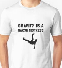 Gravity Harsh Mistress Unisex T-Shirt