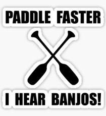 Paddle Faster Hear Banjos Sticker