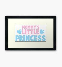 Mommy's little princess  Framed Print