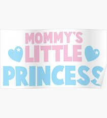 Mommy's little princess  Poster