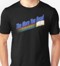 The More You Read... T-Shirt