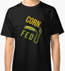 Corn Fed E85 Classic T-Shirt