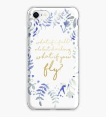 What If You Fly Floral Quote iPhone Case/Skin