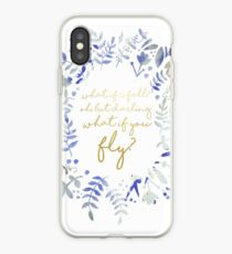 What If You Fly Floral Quote iPhone Case