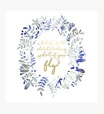 What If You Fly Floral Quote Photographic Print