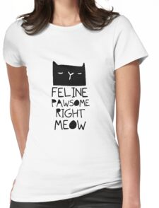 "Funny Quote ""Cat Hair Feline Pawsome"" Womens Fitted T-Shirt"