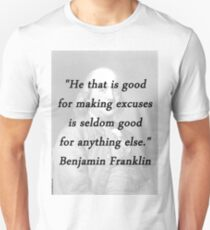 Franklin - Making Excuses Unisex T-Shirt