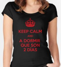Keep Calm and A Dormir que son dos días Women's Fitted Scoop T-Shirt