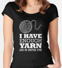 I have enough yarn said no kitter ever Women's Fitted Scoop T-Shirt