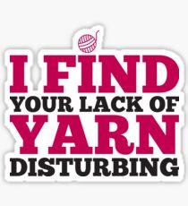 I find your lack of yarn disturbing Sticker