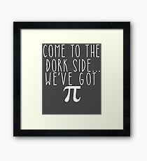 Pi Day Humor Come to the Dork Side Framed Print