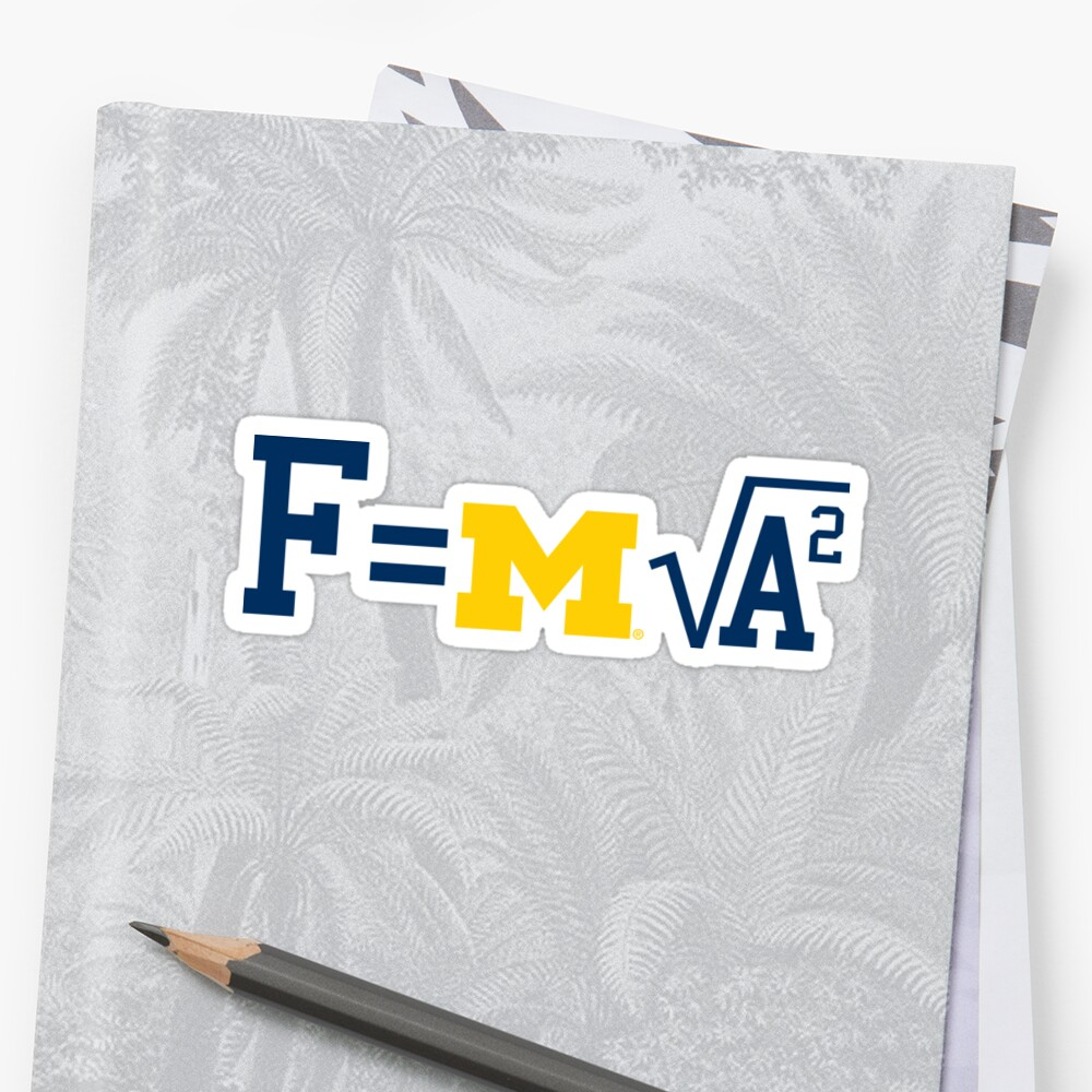 Michigan F=m√a^2 by Evan Aaron